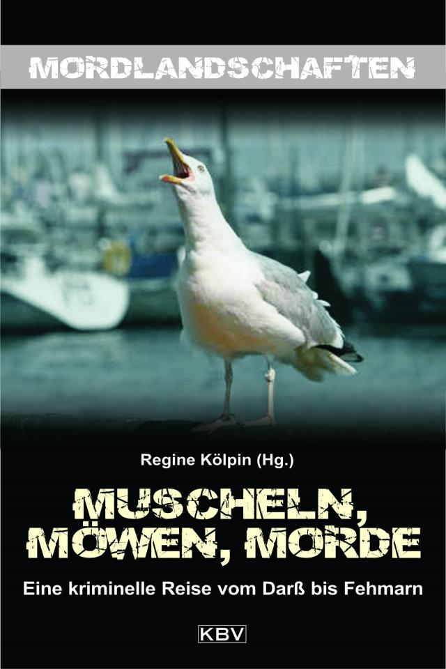 Regine Kölpin (Hg.): Muscheln Möwen, Morde