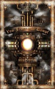 Cover: Von Feuer und Dampf